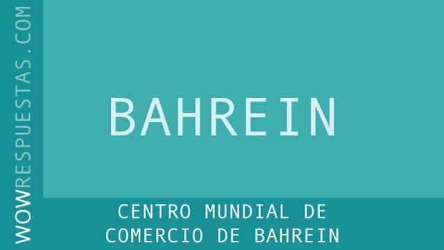 wow Centro Mundial de Comercio de Bahrein